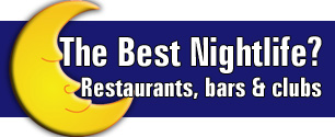The Best Nightlife? Restaurants, bars and clubs.